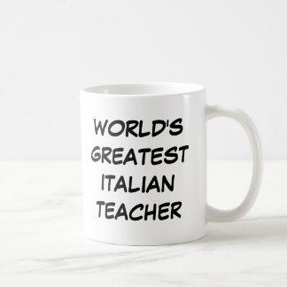 """World's Greatest Italian Teacher"" Mug"