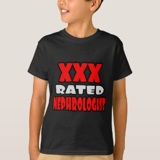 XXX Rated Nephrologist T Shirts