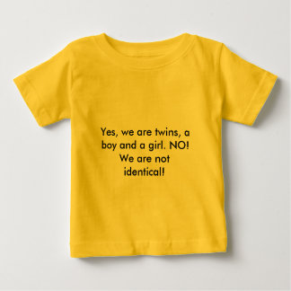 Yes, we are twins, a boy and a girl. NO! We are... Tee Shirt