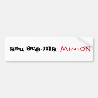 You are my Minion Bumper Sticker