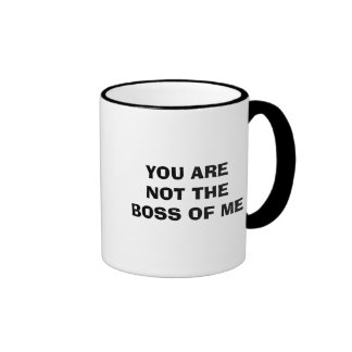 YOU ARE NOT THE BOSS OF ME RINGER MUG