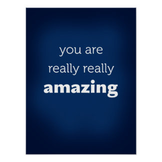 you are really really amazing poster