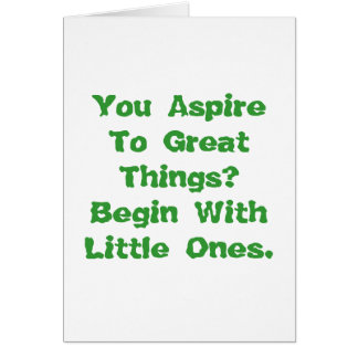 You Aspire To Great Things Card