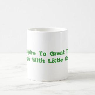 You Aspire To Great Things Mug