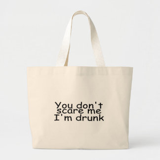 You Dont Scare Me Im Drunk Jumbo Tote Bag