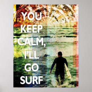 You Keep Calm, I'll Go Surf Art Print