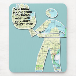 You Know You're From Michigan When You Recognize T Mouse Pad