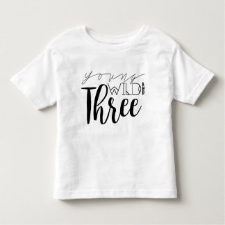 Young Wild and Three | 3rd Birthday Tshirts