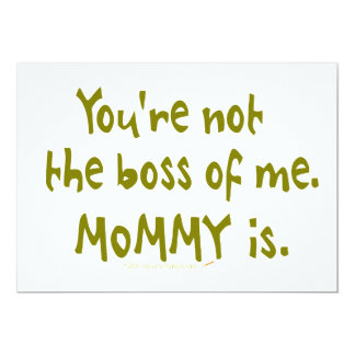 You're Not the Boss of Me Funny Design for Dad 13 Cm X 18 Cm Invitation Card
