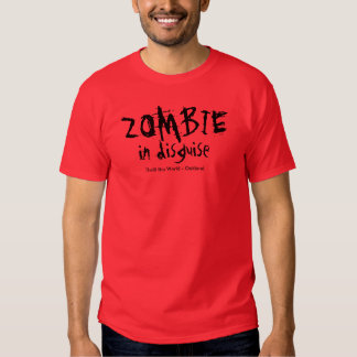 Zombie in disguise tee shirts